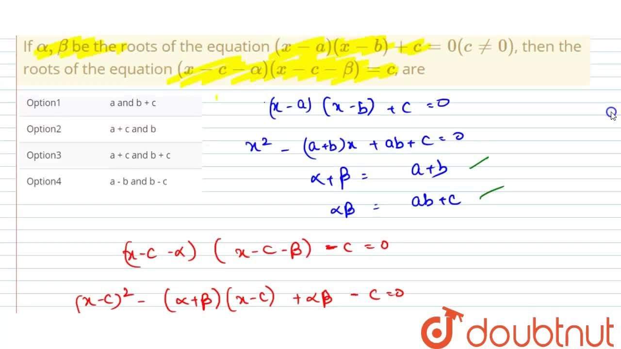 Solution for If alpha, beta be the roots of the equation (x-