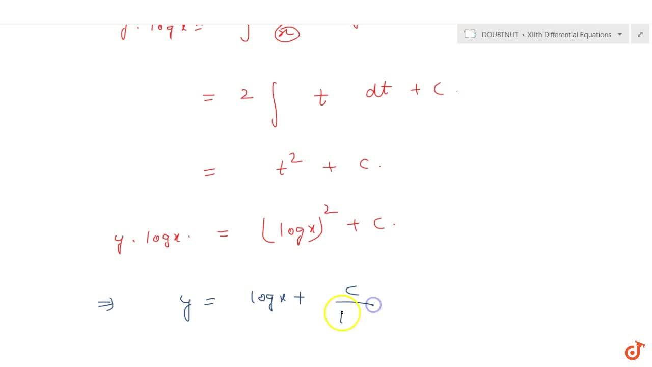 Find one parameter families of solution curves of the following differential equations: (or solve the following differential equations): (a) (dy),(dx)cos^2x=tanx-y (b) xlogx \ (dy),(dx)+y=2logx