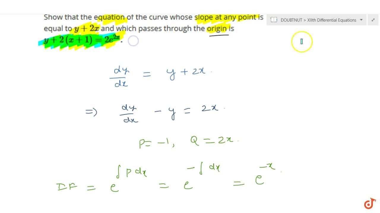 Show that the equation of the curve whose slope at