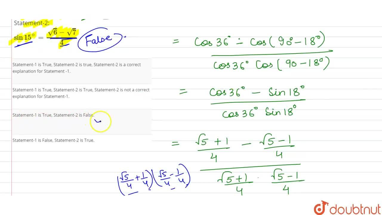 Solution for Statement-1:  (cos36^(@)-cos752^(@)),(cos36^(@)co