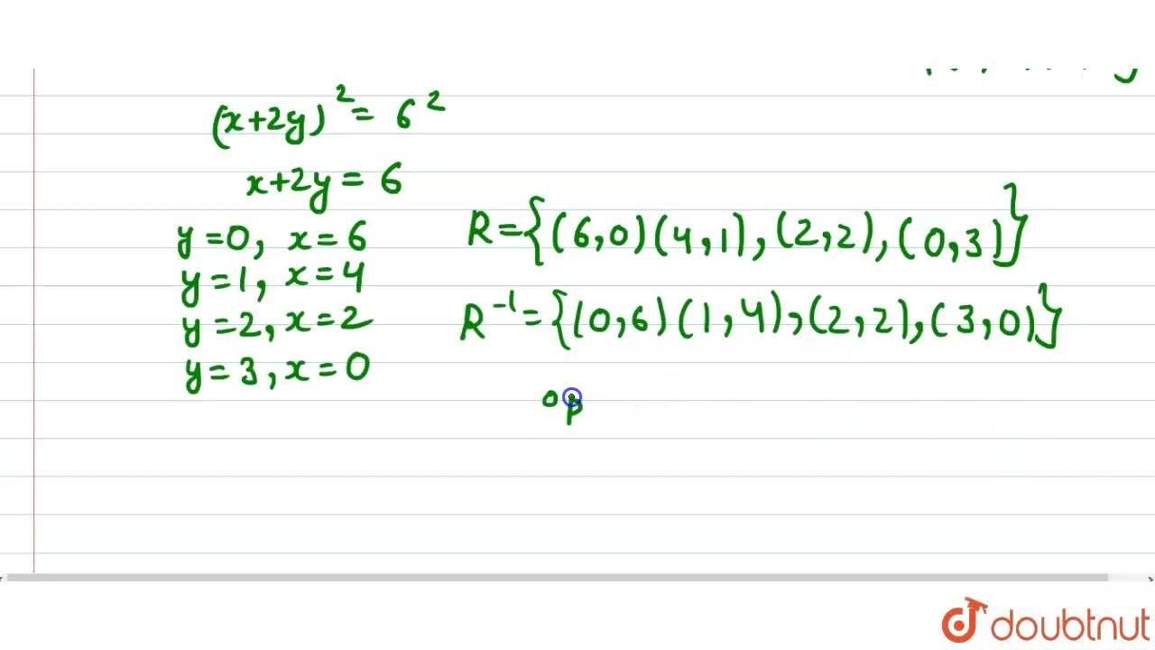 If R={(x,y),x in W,y in W and (X+2y)^(2)=36), then R^(-1) is_____ <br> (a) {(0,3),(2,,2),(1,4),(0,6)} <br> (b) {(0,6),(0,3),(2,2),(4,1)} <br> (c) {(3,0),(2,2),(1,4),(0,6)} <br> (d) {(3,0),(2,2),(1,4),(6,0)}