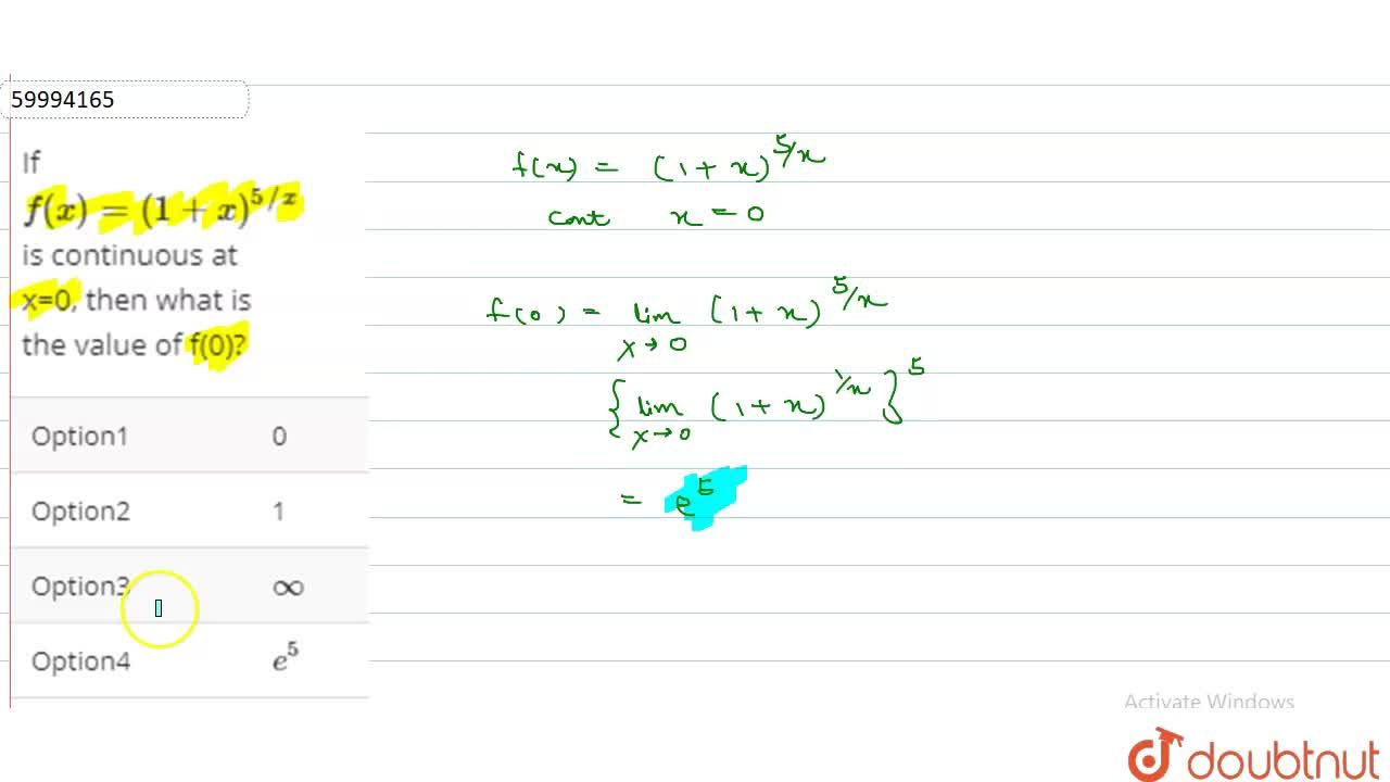 Solution for If f(x)=(1+x)^(5,,x) is continuous at x=0, then