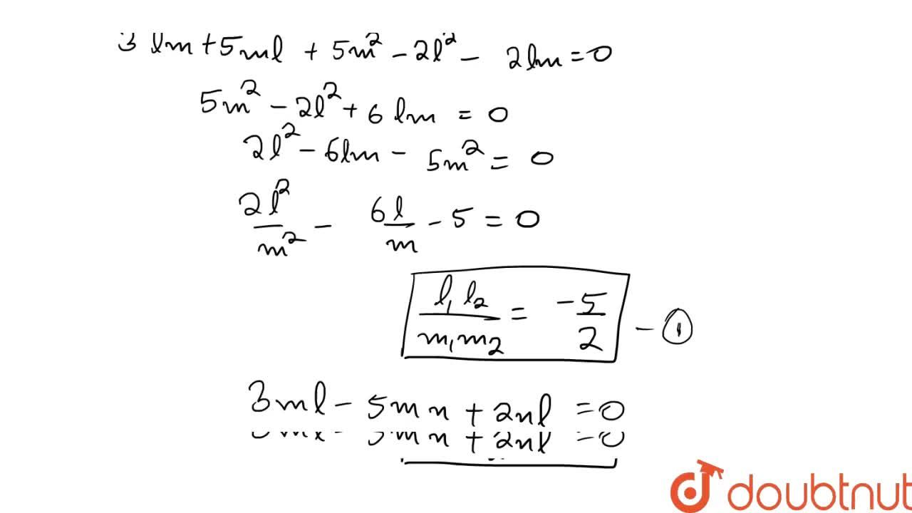 Solution for The direction cosines of two lines satisfying the