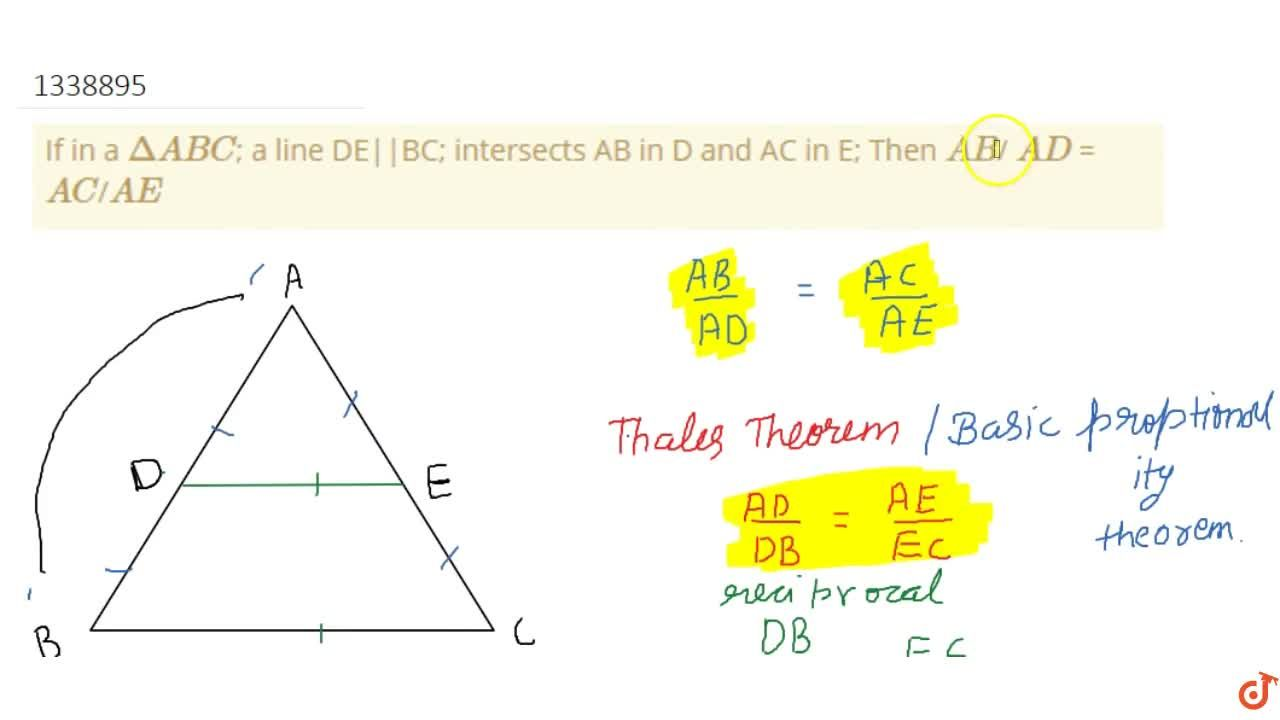 If in a DeltaABC; a line DE||BC; intersects AB in D and AC in E; Then AB, AD = AC,AE