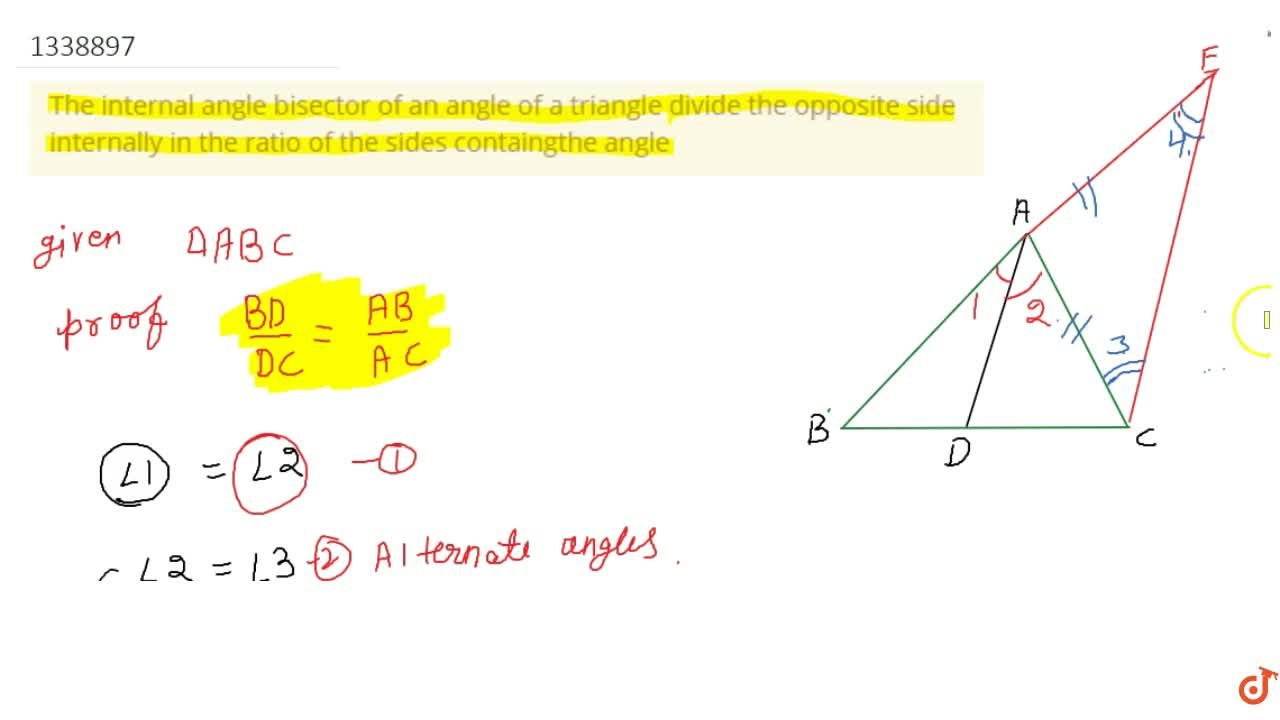The internal angle bisector of an angle of a triangle divide the opposite side internally in the ratio of the sides containgthe angle