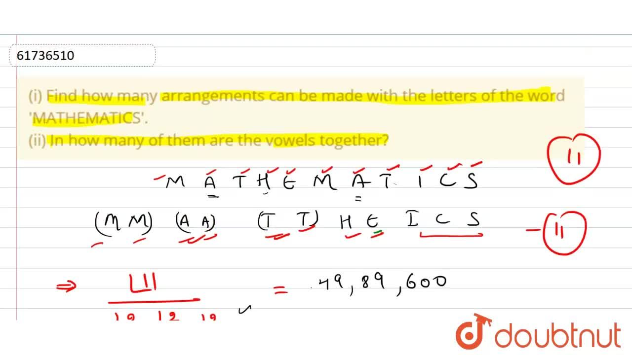 Solution for (i) Find how many arrangements can be  made with t