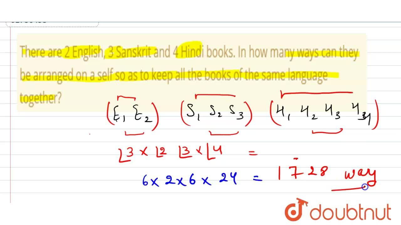 Solution for There are 2 English, 3 Sanskrit and 4 Hindi books.