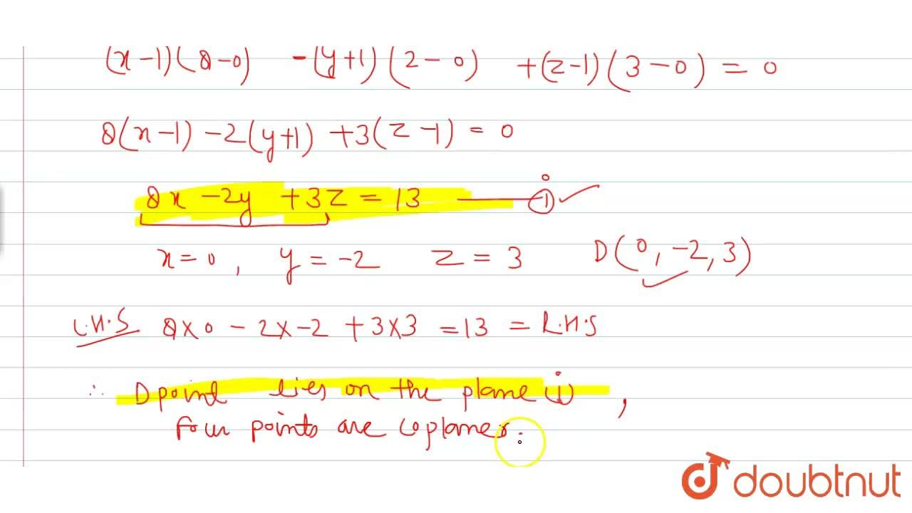 Solution for Show that the four points A(1,-1,1), B(2,3,1),C(1
