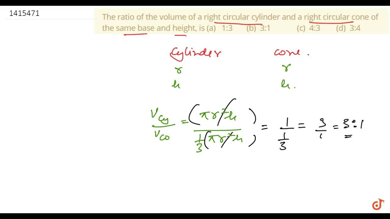 Solution for The ratio of the volume of a right circular   cyl