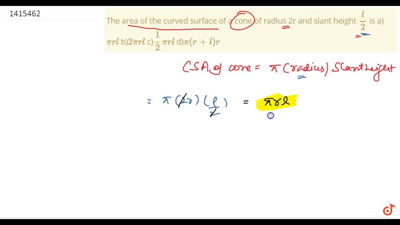 Solution for The area of the curved surface of a cone of radius