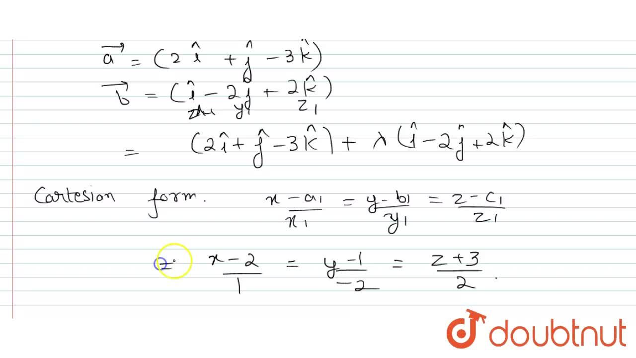 Solution for A line  passes  through  the point (2,1,-3) and is