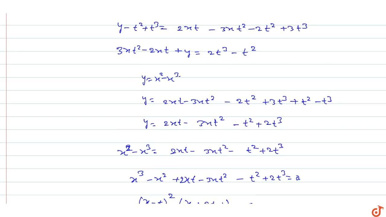 The tangent at a variable point P of the curve y = x^2 – x^3 meets it again at Q. Show that the locus of the middle point of PQ is y= 1 - 9x + 28x^2 - 28x^3.