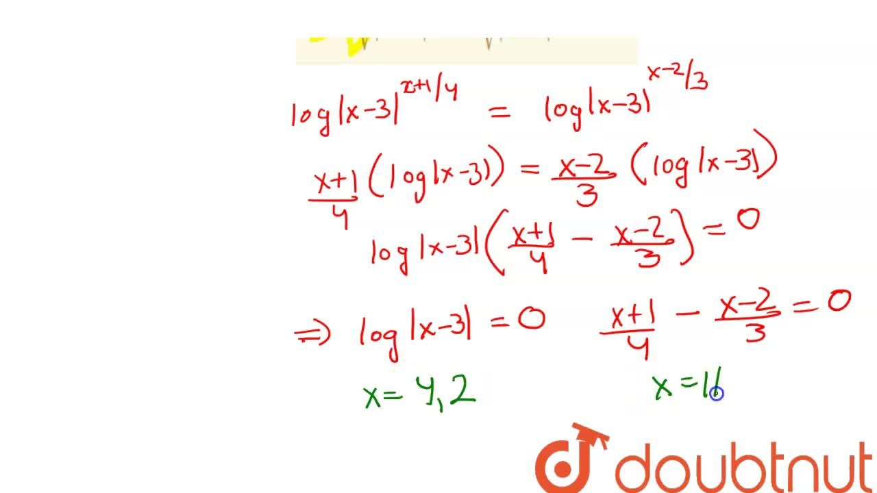 Solution for Solve : root(4)(|x-3|^(x+1))=root(3)(|x-3|^(x-2))