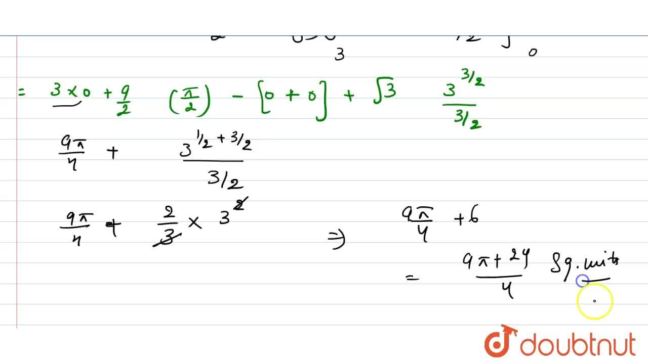 Find the are of the region included between the parabola y^2= 3x and the circle x^2+y^2 - 6x =0  lying in the first quadrant