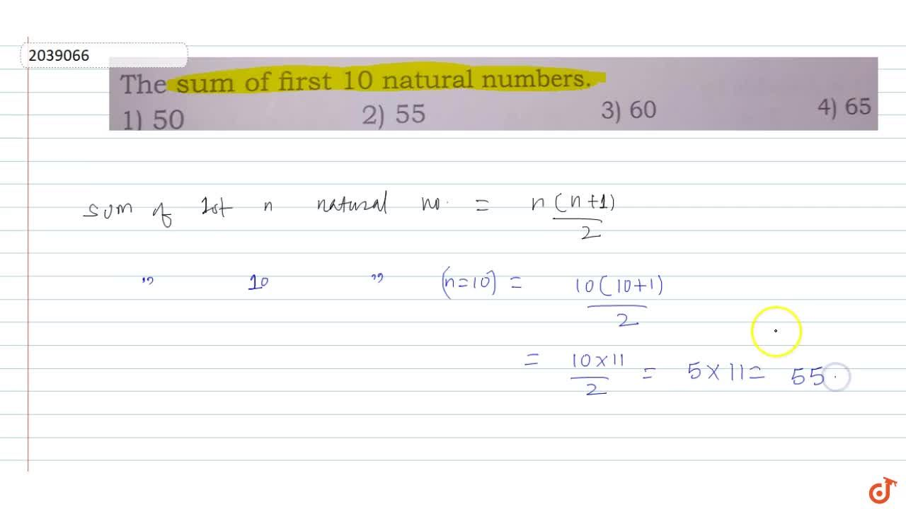 Solution for The sum of first 10 natural numbers.