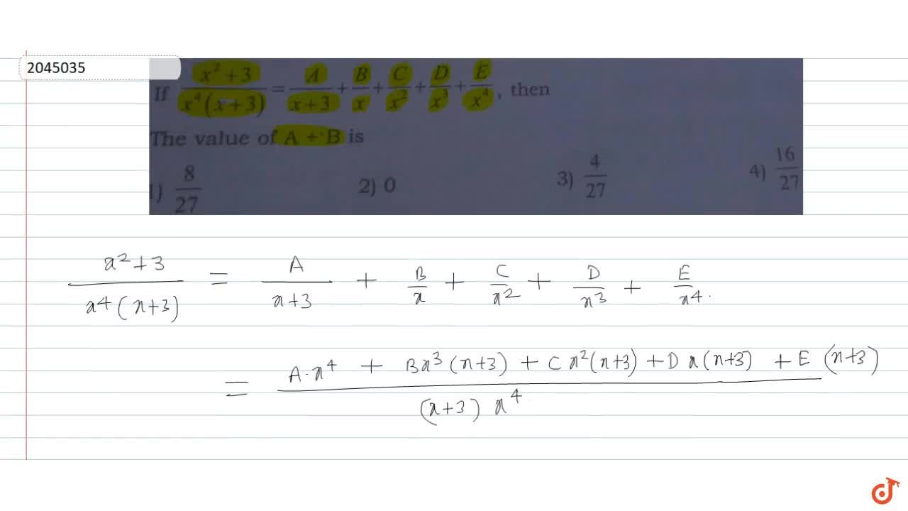 Solution for The value of A + B is 1)8,27 2) 0 3)4,27 4)