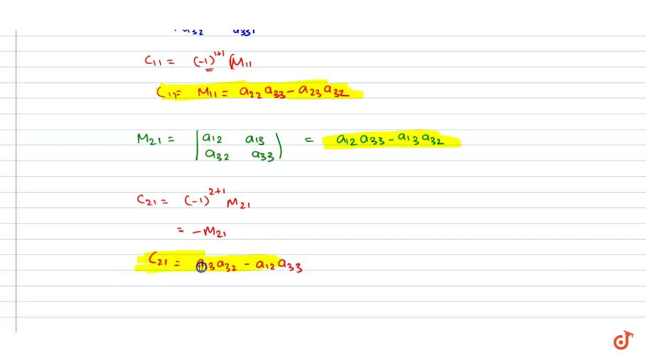 Solution for Find minors and cofactors of the elements a_(11),