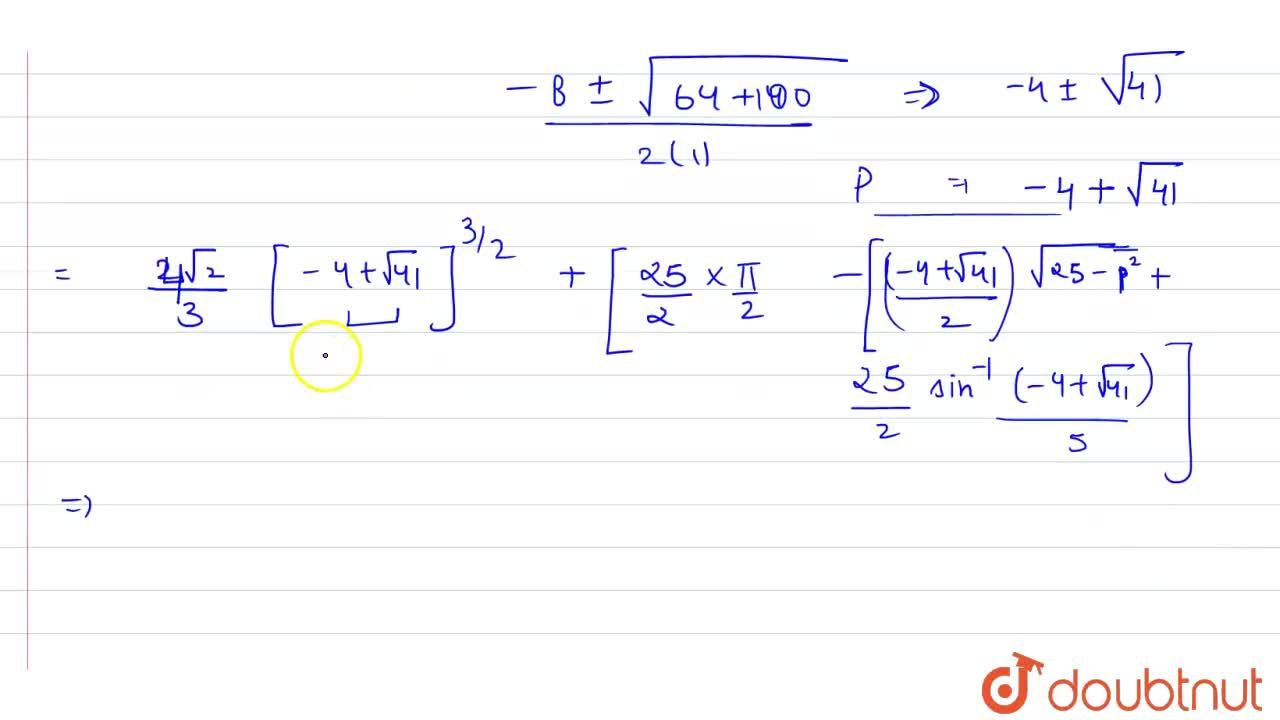 Sketch the region common to the cirvle x^2+y^2=25 and the parabola  y^2=8x Also find the area of the region using intergration .