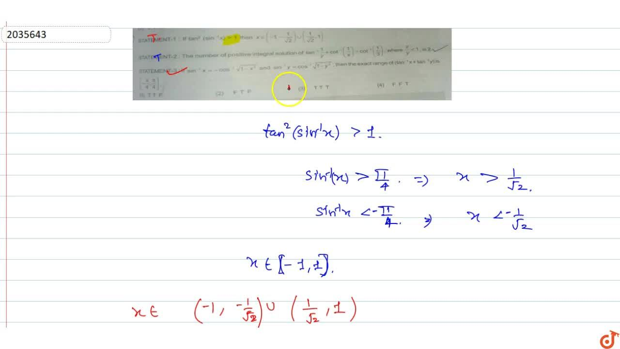 Solution for STATEMENT-1 : If tan^2 (sin^-1x) > 1 then x in(