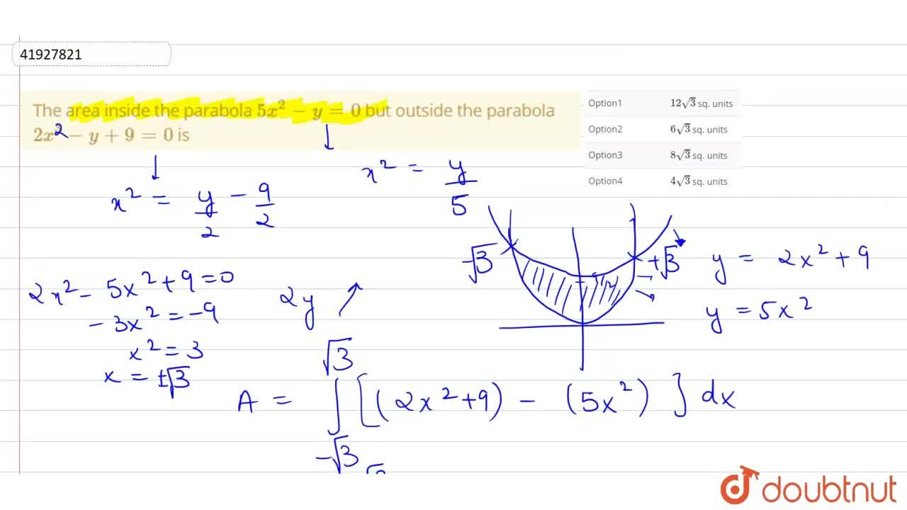 Solution for The area inside the parabola 5x^(2)-y=0 but outs