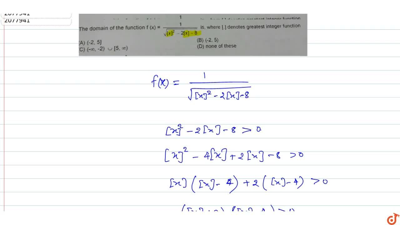 Solution for The domain of the function f(x)=1,(sqrt([x]^2-2[x