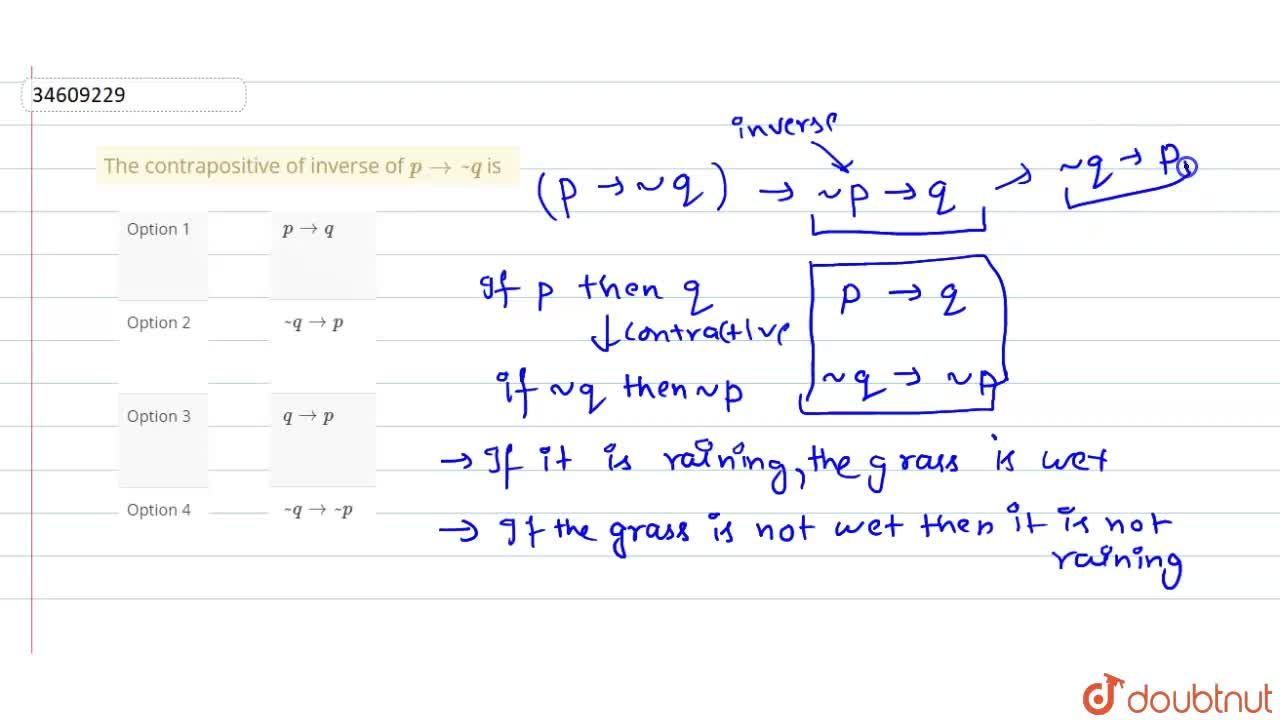Solution for The contrapositive of inverse of p to ~ q is