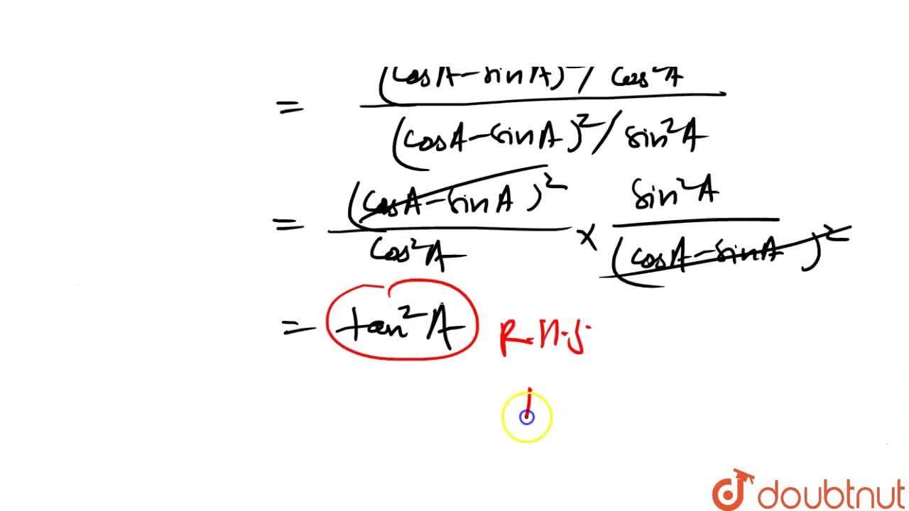 Solution for (sin+tan^(2)A),(1+cot^(2)A)=((1-tanA),(1-cotA))^(