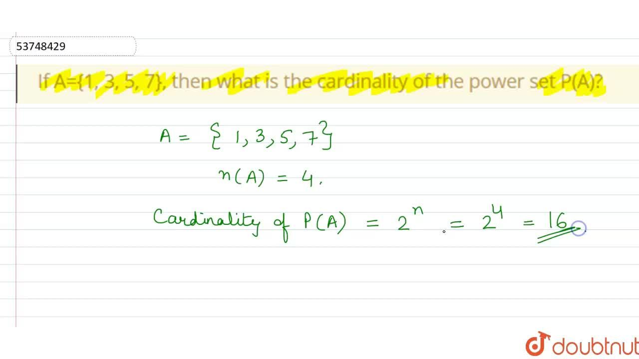 Solution for If A={1, 3, 5, 7}, then what is the cardinality of