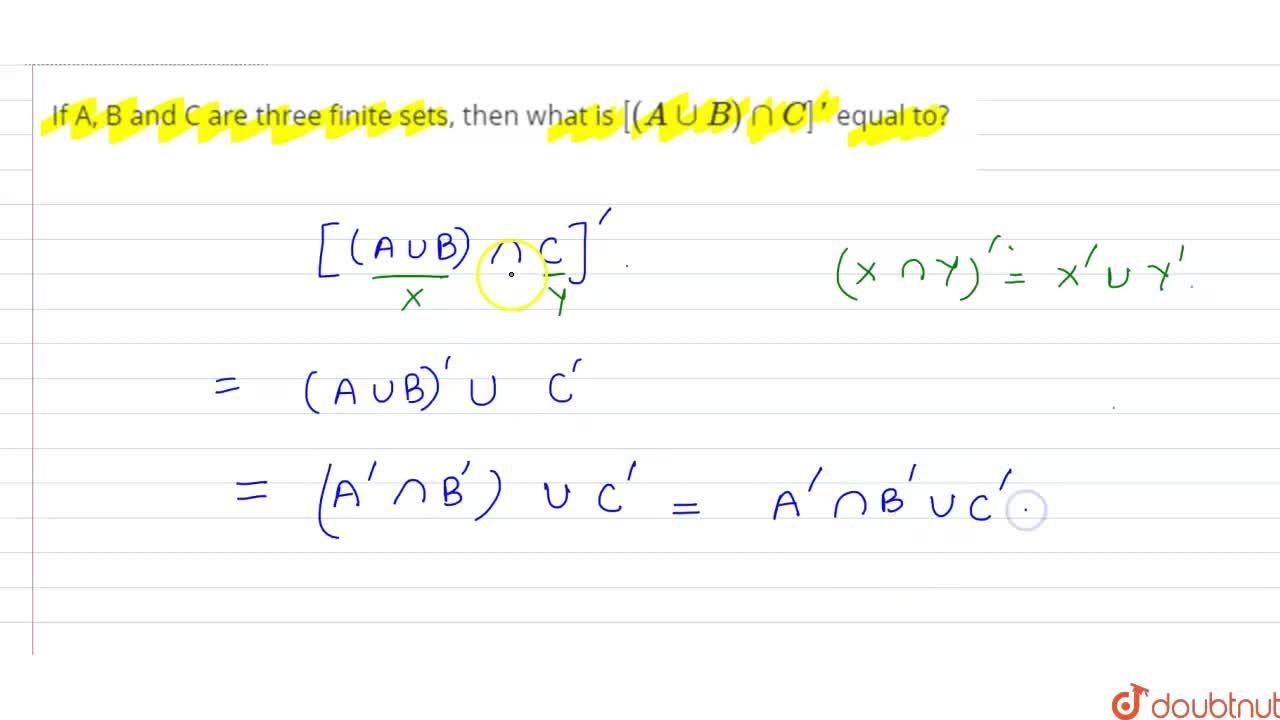 Solution for If A, B and C are three finite sets, then what is