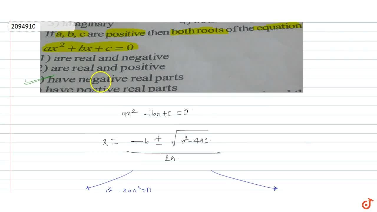 Solution for If  a, b, c are positive then both roots of the eq
