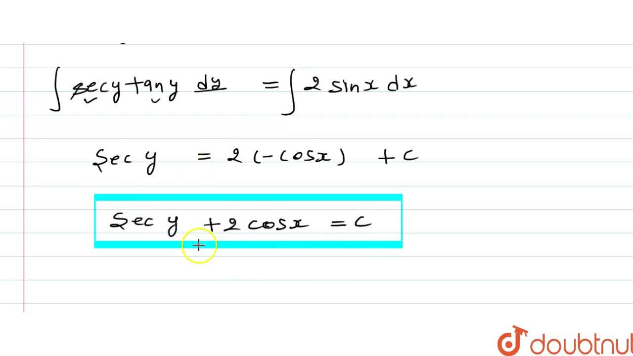Solution for अवकल समीकरण (tany)(dy),(dx)=sin (x+y)+sin(x-y) क