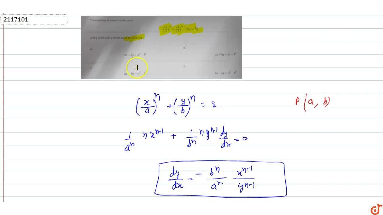 Solution for The equation of normal to the curve (x,a)^n+(y,b)