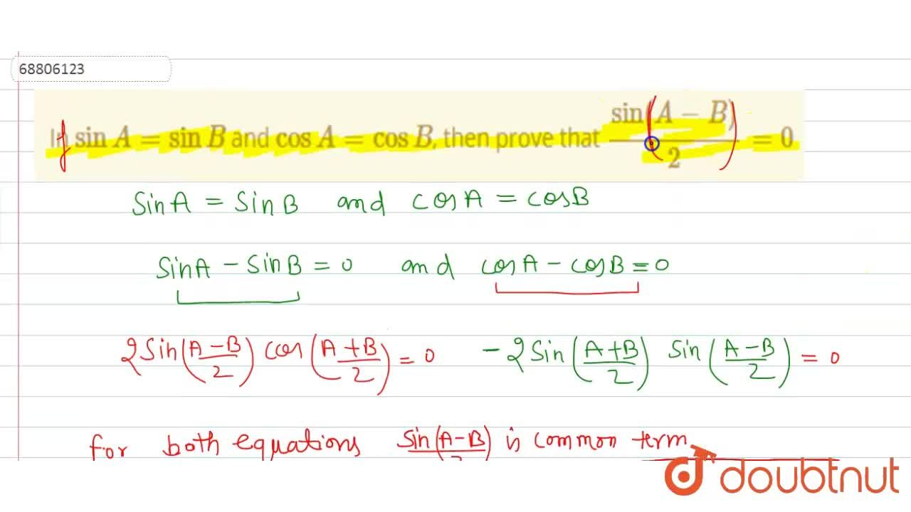 In sinA=sinB and cos A=cos B, then prove that sin(A-B),(2)=0