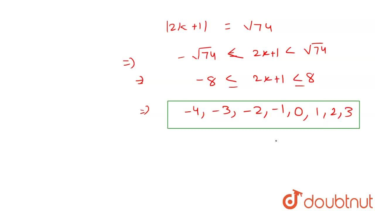 Find the number of integral values of k for which the equation 7 cos x+5 sin x=2k+1 has at least one solution.