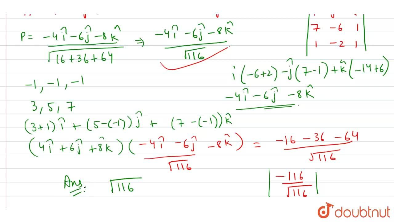 Solution for रेखाओ (x+1),(7)=(y+1),(-6)=(z+1),(1) और (x-3),(