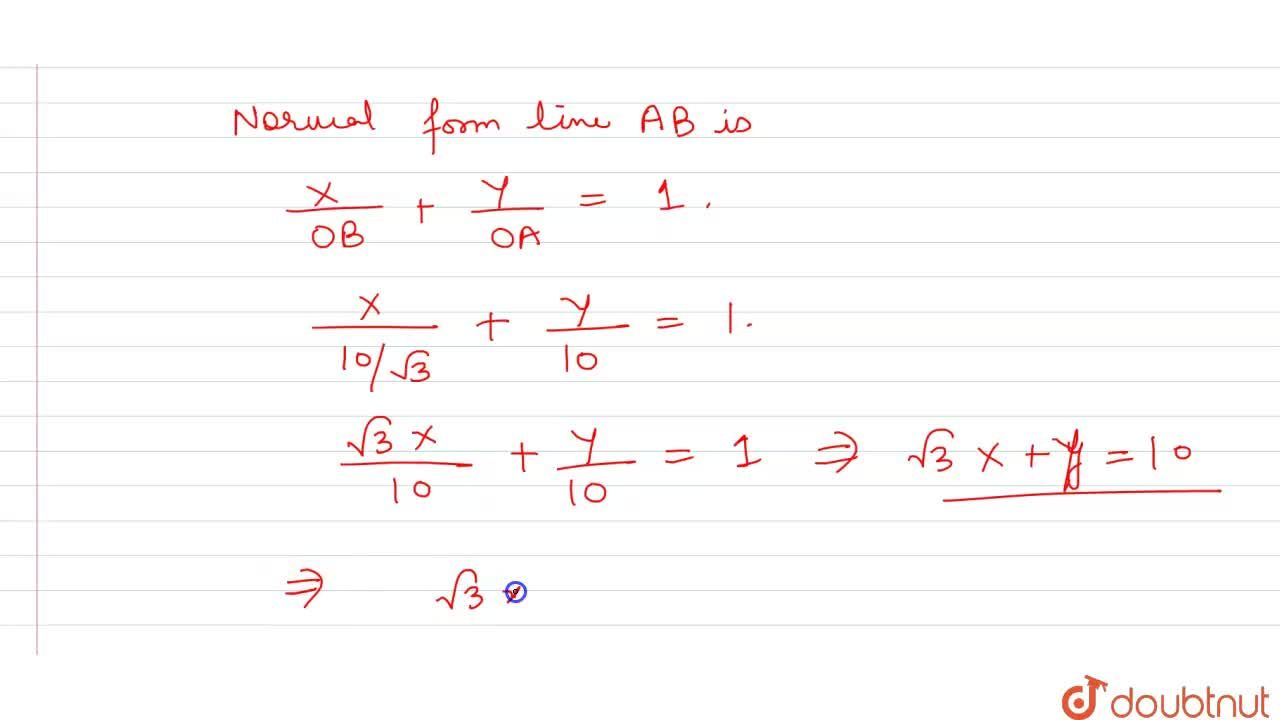 Solution for The length of perpendicular from the origin to a l
