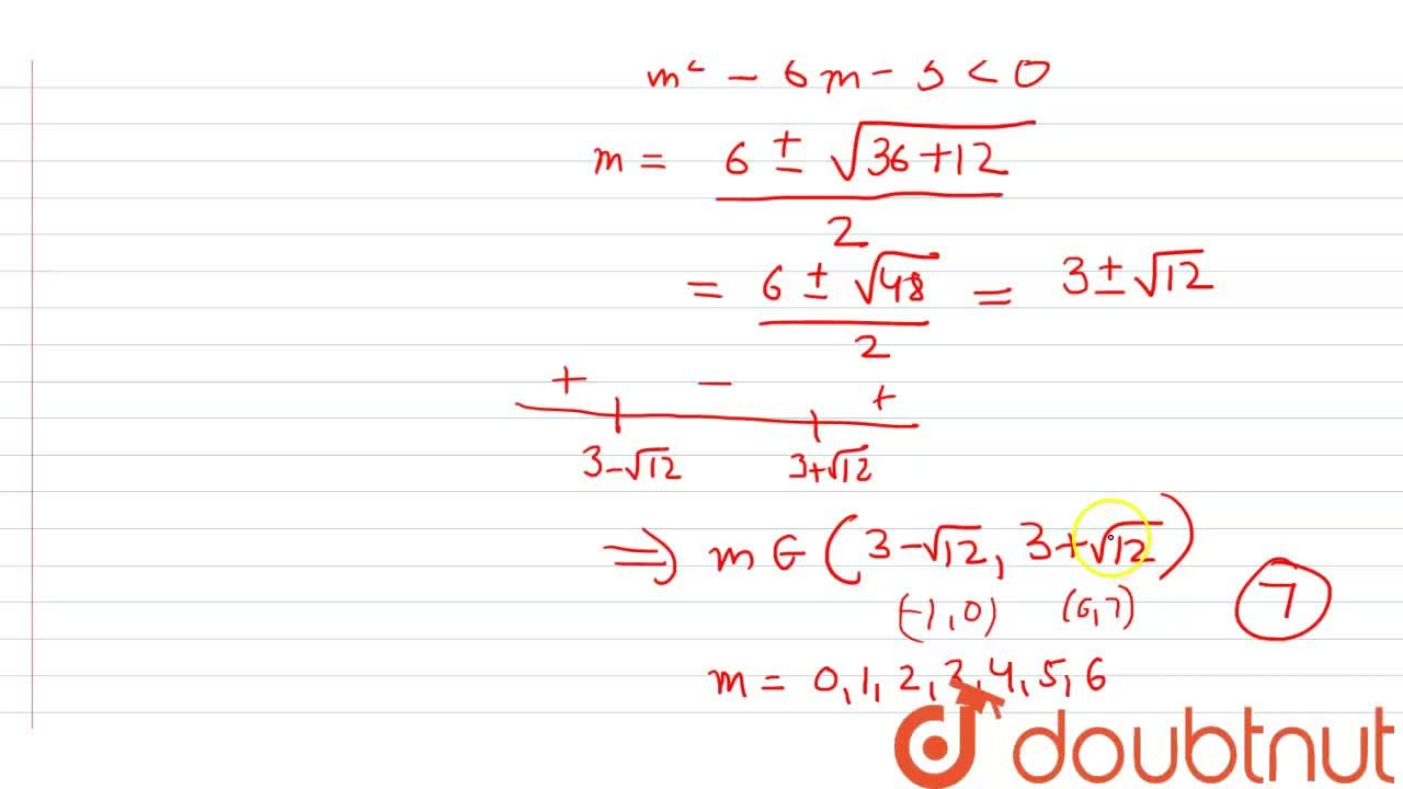 Solution for The number of integral values of m for which the q