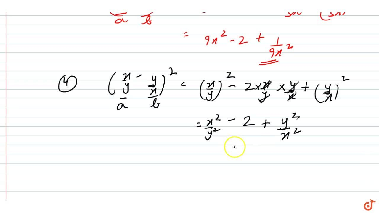 Solution for Write the following squares of binomials as   trin