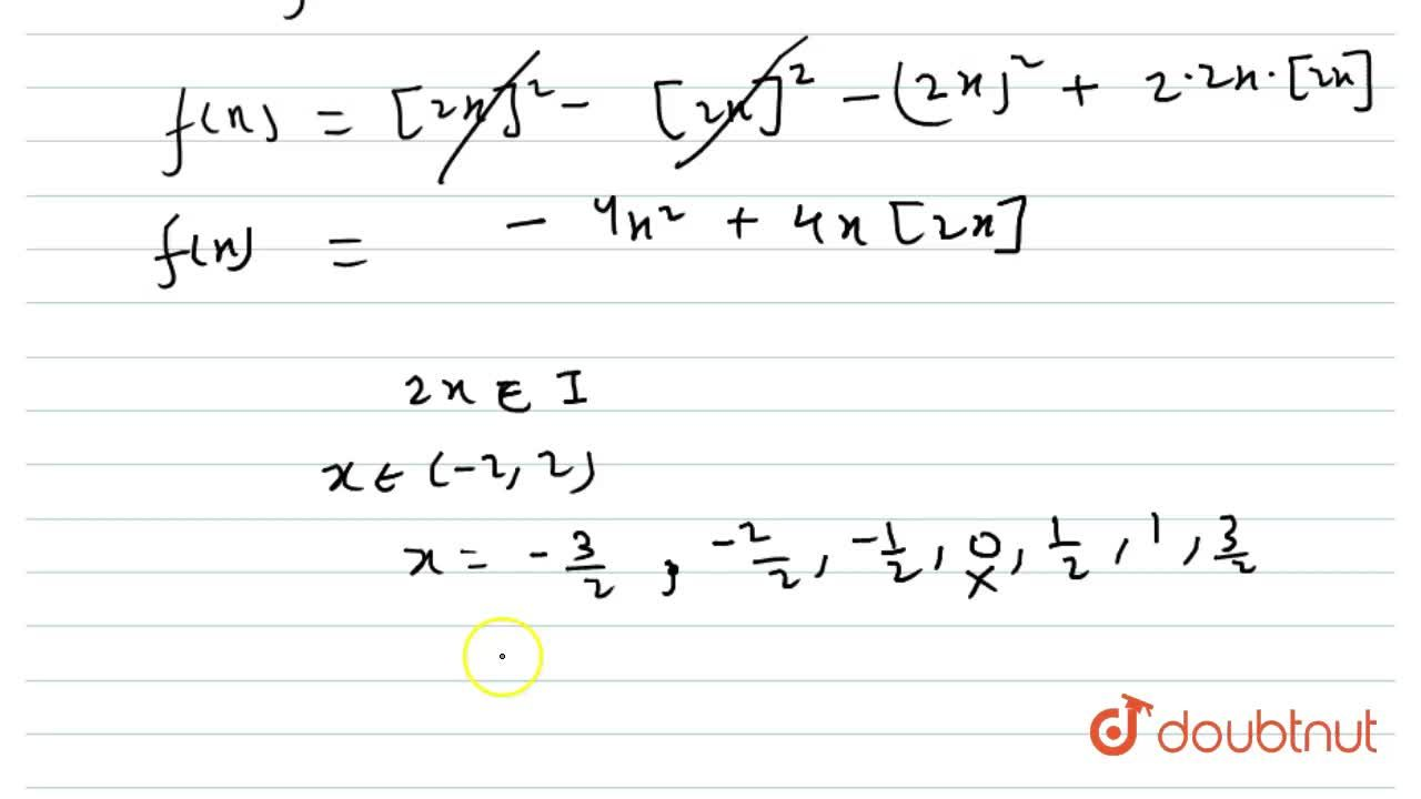 The number of points of discontinuity of f(x)=[2x]^(2)-{2x}^(2) (where [ ] denotes the greatest integer function and { } is fractional part of x) in the interval (-2,2), is