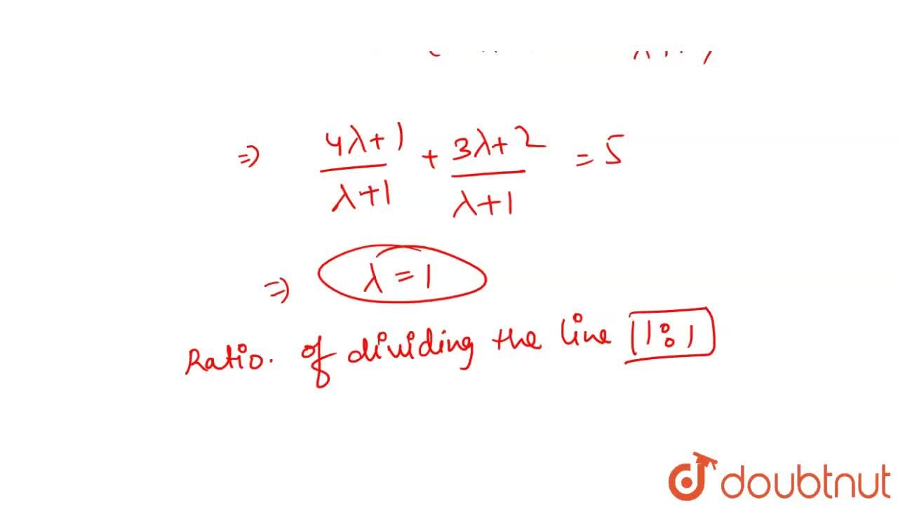 Solution for In what ratio does the line joining the points (2,