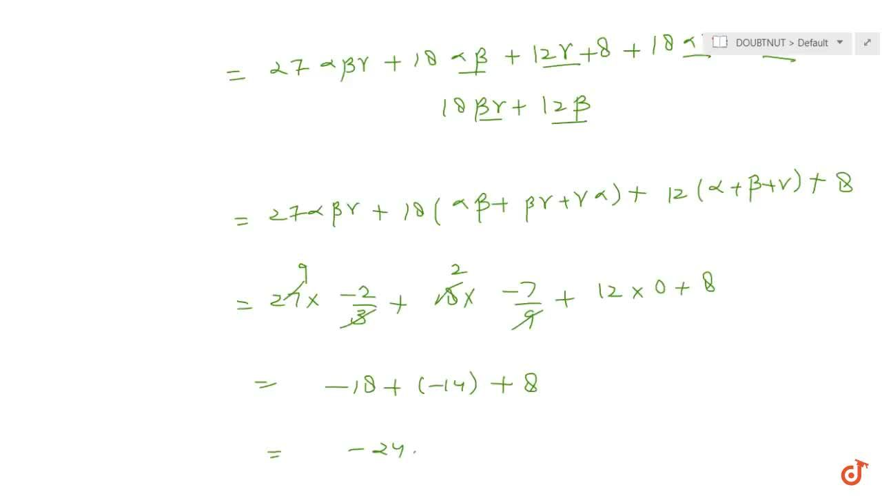 Solution for  If alpha,beta,gamma are the roots of the equati