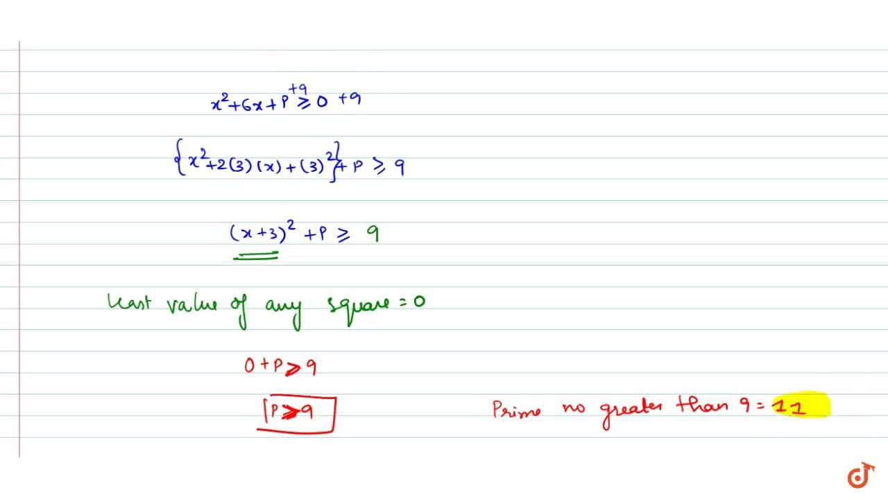 Solution for  If |x^2+6x+p|=x^2+6x+p AA x in R : where P is a