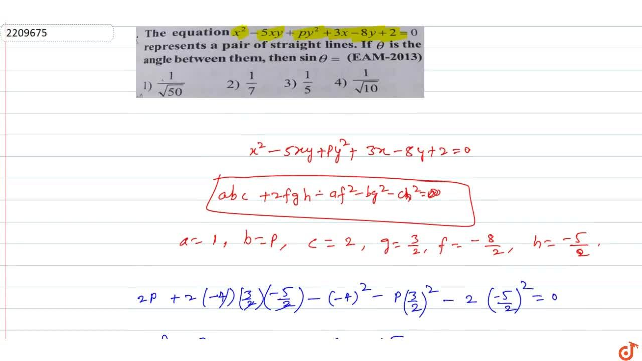 Solution for The equation x^2 - 5xy + py^2 + 3x - 8y +2 = 0 r