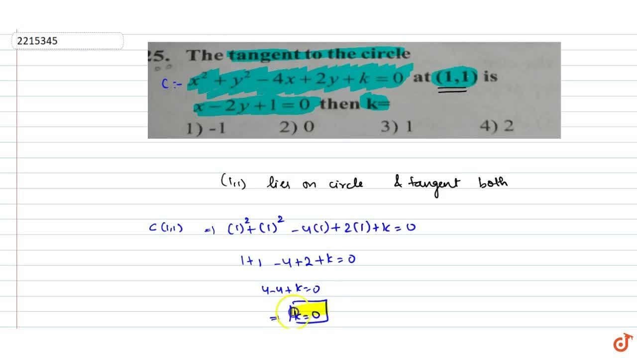 Solution for The tangents to the circle x^2+y^2-4x+2y+k=0 at