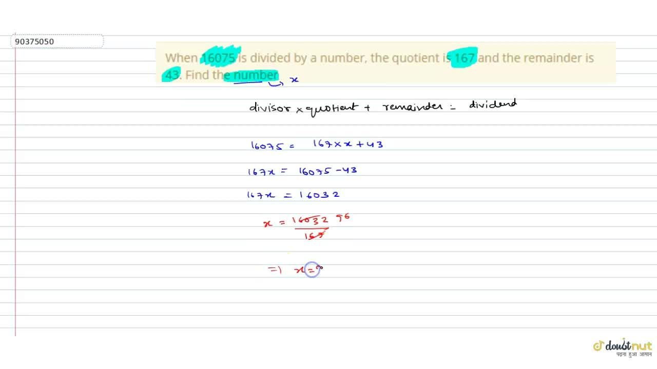 When 16075 is divided by a number, the quotient is 167 and the remainder is 43. Find the number