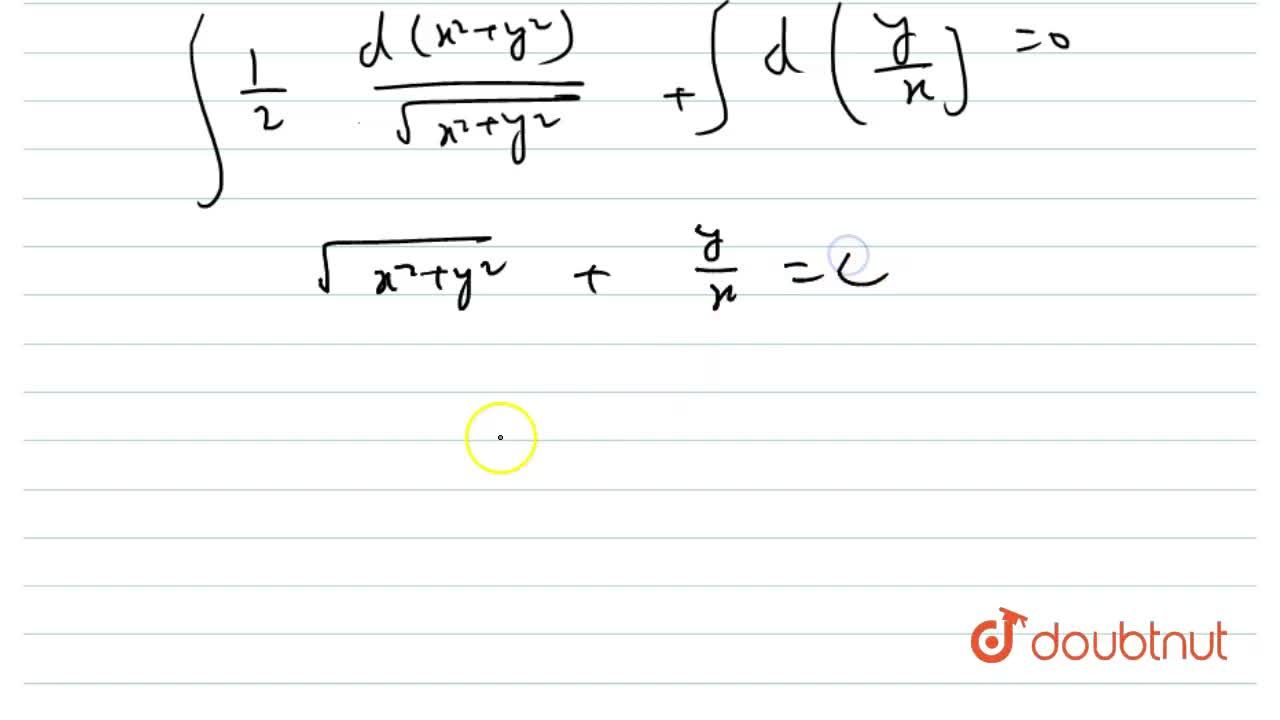 General solution of differential equation x^(2)(x+y(dy),(dx))+(x(dy),(dx)-y)sqrt(x^(2)+y^(2))=0 is