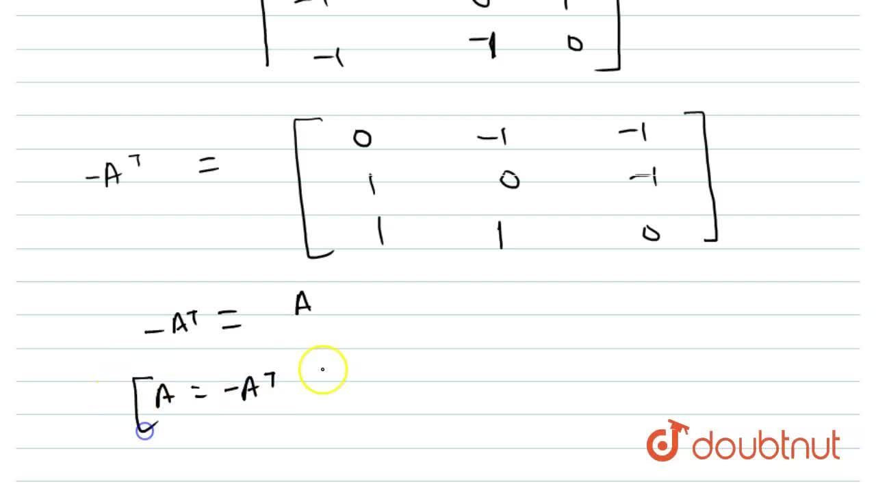 Solution for If a square matix a of order three is defined A=[