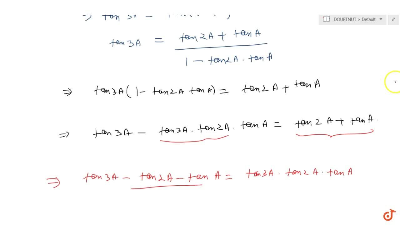 Solution for The value of tan 3A -tan 2A -tan A is equal to (