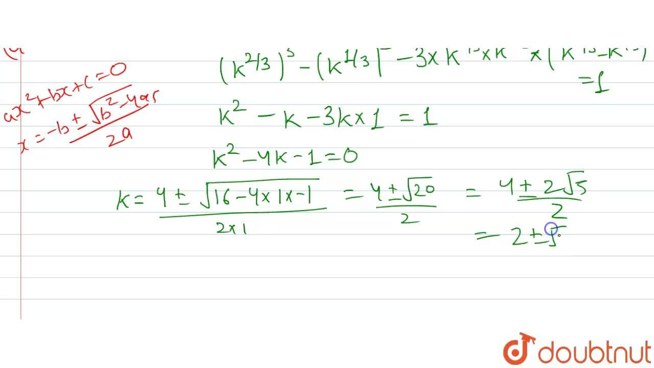 If one root of x^(2) - x - k = 0 is square of the other, then k =