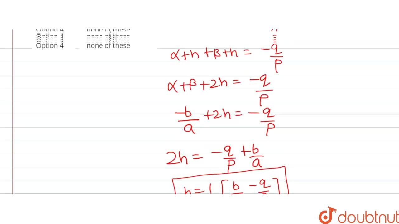 Solution for If alpha, beta are the roots of ax^(2) + bx + c